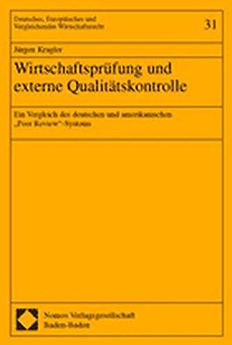 Wirtschaftsprüfung und externe Qualitätskontrolle. Dissertation: Ein Vergleich des deutschen und ...