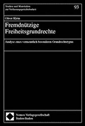 Fremdnützige Freiheitsgrundrechte. Dissertation: Oliver Klein