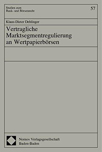 Vertragliche Marktsegmentregulierung an Wertpapierbörsen: Klaus-Dieter Dehlinger