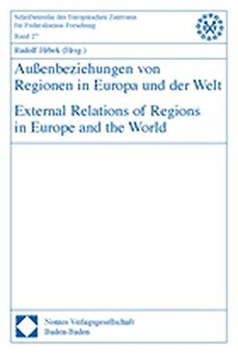 Außenbeziehungen von Regionen in Europa und der Welt - External Relations of Regions in ...