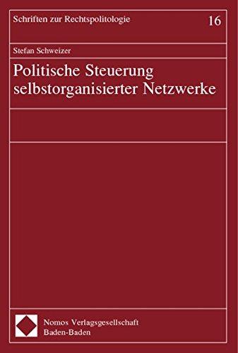 Politische Steuerung Selbstorganisierter Netzwerke (German Edition): Stefan Schweizer