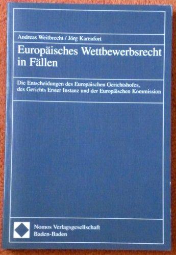 Europäisches Wettbewerbsrecht in Fällen: Die Entscheidungen des Europäischen ...