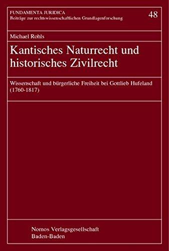 Kantisches Naturrecht und historisches Zivilrecht: Michael Rohls