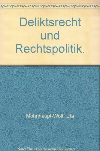 Deliktsrecht und Rechtspolitik: Uta Mohnhaupt-Wolf