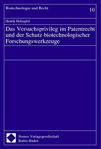 9783832905767: Das Versuchsprivileg Im Patentrecht Und Der Schutz Biotechnologischer Forschungswerkzeuge (Schriftenreihe Recht, Ethik Und Okonomie Der Biotechnologie) (German Edition)