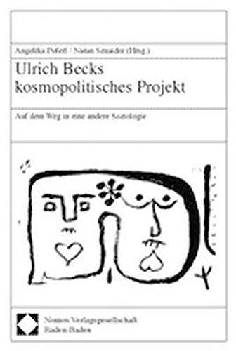 9783832906542: Ulrich Becks Kosmopolitisches Projekt: Auf Dem Weg in Eine Andere Soziologie (German Edition)