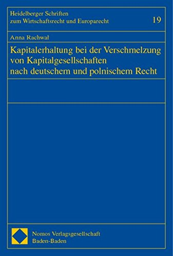 Kapitalerhaltung bei der Verschmelzung von Kapitalgesellschaften nach deutschem und polnischen ...
