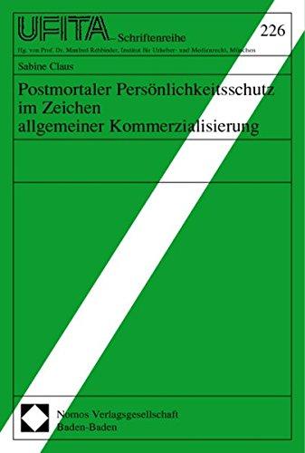 Postmortaler Persönlichkeitsschutz im Zeichen allgemeiner Kommerzialisierung (Paperback): Sabine ...