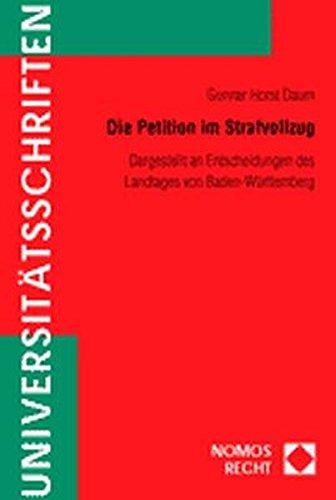 9783832908959: Die Petition im Strafvollzug: Dargestellt an Entscheidungen des Landtages von Baden-Württemberg