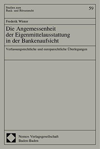 9783832908980: Die Angemessenheit in der Eigenmittelausstattung in der Bankenaufsicht: Verfassungsrechtliche und europarechtliche Überlegungen