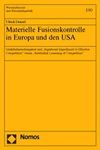 Materielle Fusionskontrolle in Europa Und Den USA: Marktbeherrschungstest Und -significant ...