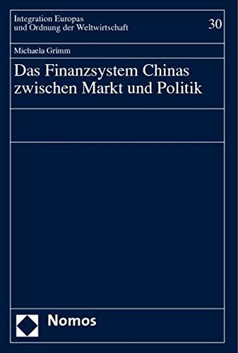 Das Finanzsystem Chinas zwischen Markt und Politik: Michaela Grimm