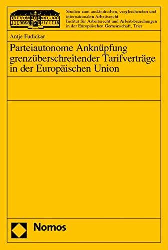 Parteiautonome Anknüpfung grenzüberschreitender Tarifverträge in der Europä...