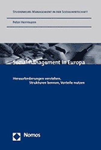 9783832910426: Sozialmanagement in Europa: Herausforderungen Verstehen, Strukturen Kennen, Vorteile Nutzen (Studienkurs Management in der Sozialwirtschaft)