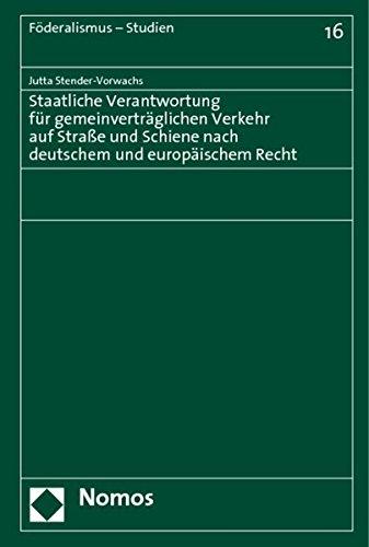 Staatliche Verantwortung für gemeinverträglichen Verkehr auf Straße und Schiene ...