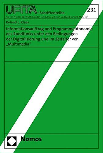 Informationsauftrag und Programmautonomie des Rundfunks unter den Bedingungen der Digitalisierung ...