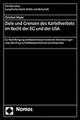 Ziele und Grenzen des Kartellverbots im Recht der EG und der USA