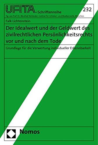 Der Idealwert und der Geldwert des zivilrechtlichen Persönlichkeitsrechts vor und nach dem ...