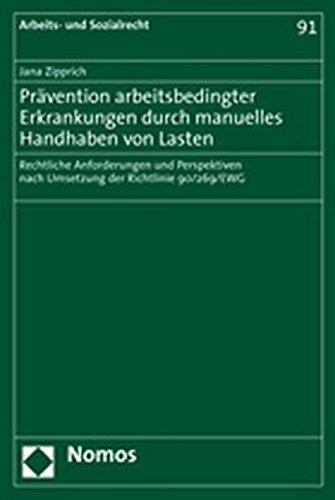 9783832913243: Pr�vention arbeitsbedingter Erkrankungen durch manuelles Handhaben von Lasten: Rechtliche Anforderungen und Perspektiven nach Umsetzung der Richtlinie 90/269/EWG