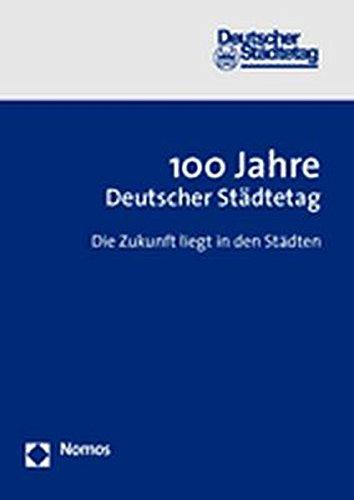 100 Jahre Deutscher Städtetag: Die Zukunft liegt