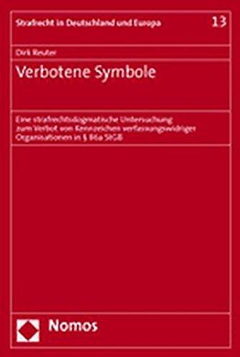 9783832914837: Verbotene Symbole: Eine Strafrechtsdogmatische Untersuchung Zum Verbot Von Kennzeichen Verfassungswidriger Organisationen in 86a Stgb (German Edition)