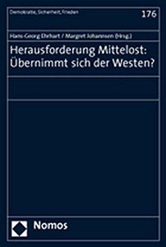 Herausforderung Mittelost : übernimmt sich der Westen?.,: Ehrhart, Hans-Georg [Hrsg.]: