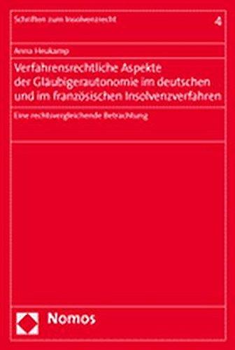 Verfahrensrechtliche Aspekte der Gläubigerautonomie im deutschen und im französischen ...