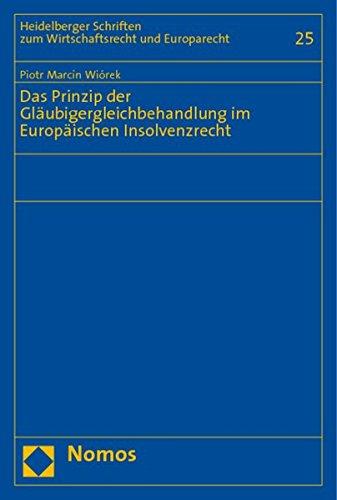 Das Prinzip der Gläubigergleichbehandlung im Europäischen Insolvenzrecht: Piotr Marcin ...