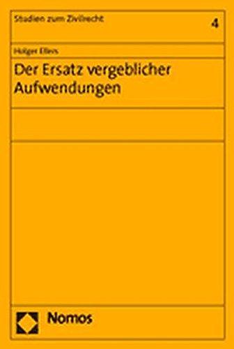Der Ersatz vergeblicher Aufwendungen: Holger Ellers