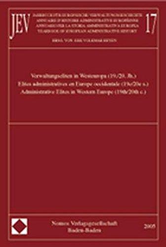 9783832915865: Jahrbuch für europäische Verwaltungsgeschichte 17: Verwaltungseliten in Westeuropa (19./20. Jh.) / Elites administratives en Europe occidentale ( ... (Yearbook of European Administrative History)