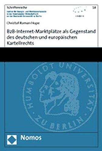 B2B-Internet-Marktplätze als Gegenstand des deutschen und europäischen Kartellrechts: ...