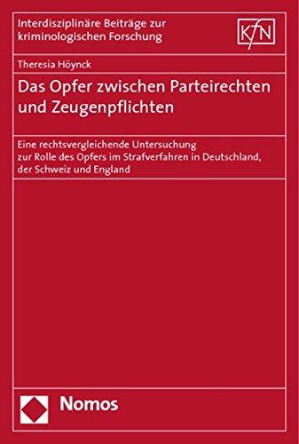 Das Opfer zwischen Parteirechten und Zeugenpflichten: Eine rechtsvergleichende Untersuchung zur ...