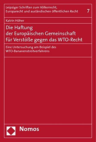 Die Haftung der Europäischen Gemeinschaft für Verstöße gegen das WTO-Recht