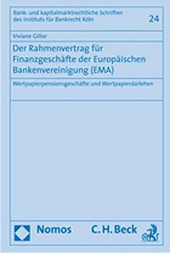 Der Rahmenvertrag für Finanzgeschäfte der Europäischen Bankenvereinigung (EMA): ...