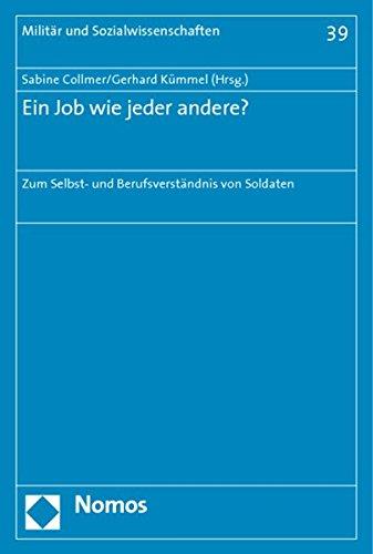 Ein Job wie jeder andere?: Zum Selbst- und Berufsverständnis von Soldaten (Paperback)