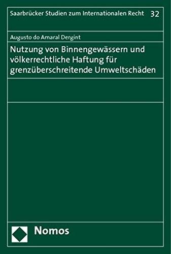 Nutzung von Binnengewässern und völkerrechtliche Haftung für grenzü...