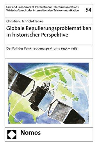 Globale Regulierungsproblematiken in historischer Perspektive: Christian Henrich-Franke
