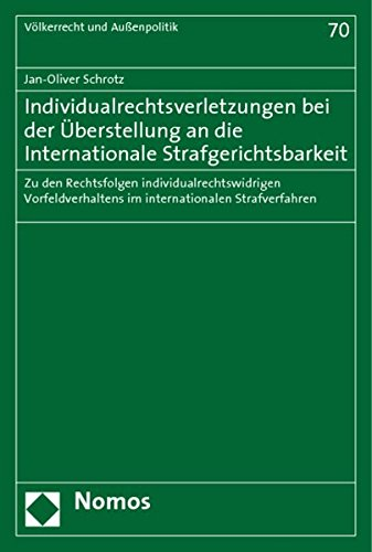 Individualrechtsverletzungen bei der Überstellung an die Internationale Strafgerichtsbarkeit: ...