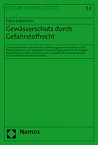 Gewässerschutz durch Gefahrstoffrecht: Tobias Engelstätter