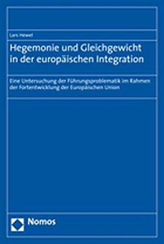 Hegemonie und Gleichgewicht in der europäischen Integration: Lars Hewel