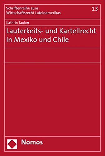 Lauterkeits- und Kartellrecht in Mexiko und Chile (Paperback): Kathrin Tauber