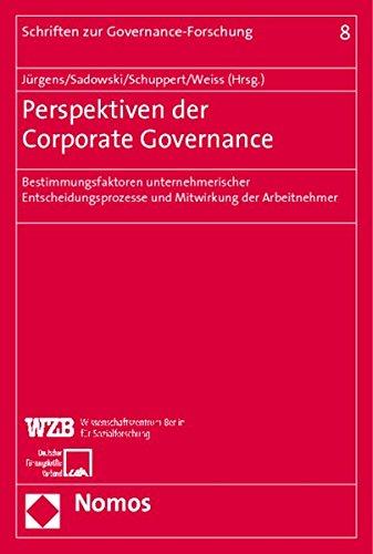 Perspektiven der Corporate Governance: Bestimmungsfaktoren unternehmerischer Entscheidungsprozesse ...