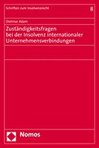 Zuständigkeitsfragen bei der Insolvenz internationaler Unternehmensverbindungen: Dietmar Adam