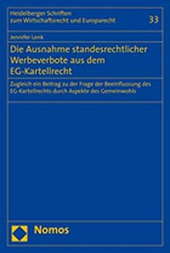 Die Ausnahme standesrechtlicher Werbeverbote aus dem EG-Kartellrecht: Jennifer Lenk