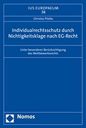 Individualrechtsschutz durch Nichtigkeitsklage nach EG-Recht: Unter besonderer Berucksichtigung des...