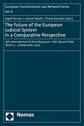 9783832921576: The Future of the European Judicial System in a Comparative Perspective: 6th International Ecln-colloquium / Iacl Round Table Berlin, 2-4 November 2005