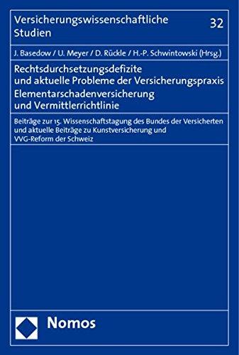 Rechtsdurchsetzungsdefizite und aktuelle Probleme der Versicherungspraxis. ...