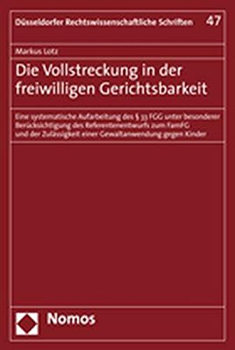 Die Vollstreckung in der freiwilligen Gerichtsbarkeit: Markus Lotz