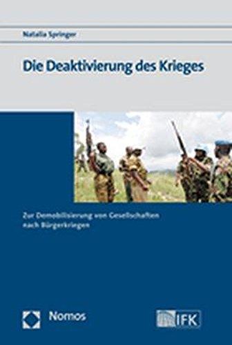 9783832922832: Die Deaktivierung Des Krieges: Zur Demobilisierung Von Gesellschaften Nach Burgerkriegen (German Edition)