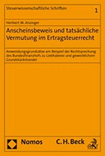 Anscheinsbeweis und tatsächliche Vermutung im Ertragsteuerrecht: Anwendungsgrundsätze am Beispiel ...